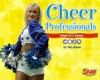 Cheer Professionals: Cheer as a Career - Jen Jones, Lindsay Evered-Ceilley