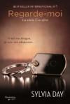 Regarde-moi (Série Crossfire) - Sylvia Day