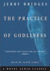 The Practice of Godliness - Jerry Bridges, Lloyd James