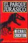 El parque jurásico (Parque Jurásico, #1) - Michael Crichton, Daniel R. Yagolkowski, Eduardo Ruiz