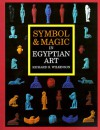 Symbol & Magic in Egyptian Art - Richard H. Wilkinson
