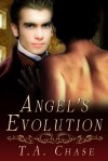 Angel's Evolution - T.A. Chase