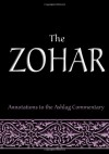 The Zohar: Annotations to the Ashlag Commentary - Michael Laitman