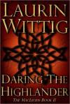 Daring the Highlander (The MacLeods Book II) - Laurin Wittig