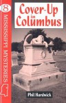 Cover Up In Columbus (Hardwick, Phil. Mississippi Mysteries Series, 8.) - Phil Hardwick