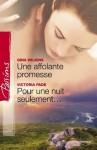 Une affolante promesse - Pour une nuit seulement (Harlequin Passions) - Gina Wilkins, Victoria Pade, Julia Lopez-Ortega