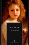 Mathilda (Annotated) - Mary Shelley