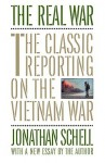 The Real War: The Classic Reporting on the Vietnam War - Jonathan Schell