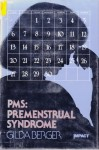 PMS, Premenstrual Syndrome - Gilda Berger