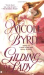 Gilding the Lady - Nicole Byrd