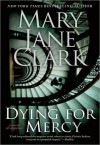 Dying for Mercy (KEY News #10) - Mary Jane Clark