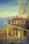 Listening for Lucca (Audio) - Suzanne LaFleur