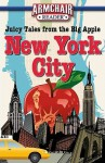 Armchair Reader: New York City: Juicy Tales from the Big Apple - Jeff Bahr
