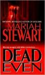 Dead Even - Mariah Stewart