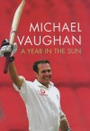 A Year in the Sun - Michael Vaughan