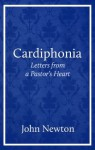 Cardiphonia: Letters from a Pastor's Heart - John Newton