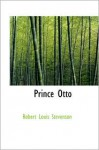 Prince Otto a Romance (a Classic Swashbuckling Adventure) Large Print - Robert Louis Stevenson