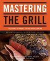Mastering the Grill: The Owner's Manual for Outdoor Cooking - Andrew Schloss, David Joachim, Alison Miksch