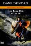 Der Tanz Der Klingen (Des Königs Klingen, #5) - Dave Duncan, Michael Krug
