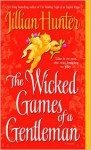 The Wicked Games of a Gentleman - Jillian Hunter