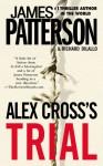 Alex Cross's Trial - James Patterson, Richard DiLallo