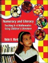 Numeracy and Literacy: Teaching K-8 Mathematics Using Children's Literature - Robin A Ward
