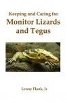 Keeping and Caring for Monitor Lizards and Tegus - Lenny Flank