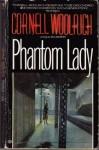 Phantom Lady - Cornell Woolrich, William Irish