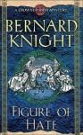 Figure of Hate (Crowner John Mystery #9) - Bernard Knight
