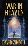 War In Heaven (A Requiem For Homo Sapiens, #3) - David Zindell