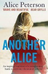 Another Alice: An Inspiring True Story Of A Young Woman's Battle To Overcome Rheumatoid Arthritis - Alice Peterson