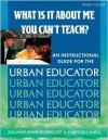 What Is It about Me You Can't Teach?: An Instructional Guide for the Urban Educator - Eleanor Renée Rodriguez, James A. Bellanca