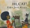 Hi, Cat! - Ezra Jack Keats