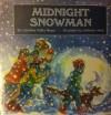 Midnight Snowman: Caroline Feller Bauer - Caroline Feller Bauer, Catherine Stock