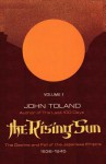 The Rising Sun: The Decline & Fall of the Japanese Empire 1936-45, Vol 1 - John Toland, Sam Sloan