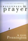 Challenges in Prayer: A Classic with a New Introduction - M. Basil Pennington