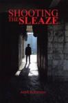 Shooting the Sleaze - Alan Robinson