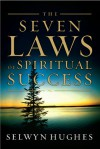 The Seven Laws of Spiritual Success - Selwyn Hughes
