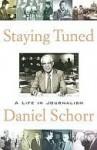 Staying Tuned - Daniel Schorr