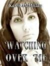 Watching Over Me - Karen McMillan, Chere Gruver