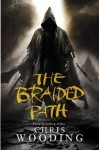 The Braided Path: The Weavers of Saramyr, The Skein of Lament and the Ascendancy Veil - Chris Wooding