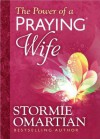 The Power of a Praying? Wife Deluxe Edition - Stormie Omartian