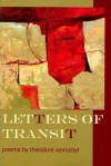Letters of Transit: Poems - Theodore Worozbyt