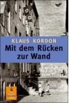 Mit dem Rücken zur Wand - Klaus Kordon