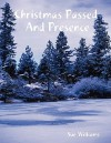 Christmas Passed and Presence - Sue Williams