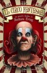Il circo fantasma - Barbara Ewing, Natascia Pennacchietti, Costanza Rodotà