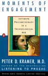 Moments of Engagement: Intimate Psychotherapy in a Technological Age - Peter D. Kramer