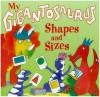 My Gigantosaurus Shapes and Sizes - Jan Lewis
