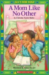 Just For You: A Mom Like No Other - Christine Taylor-Butler, Nancy Devard