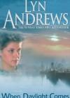 When Daylight Comes - Lynda M Andrews